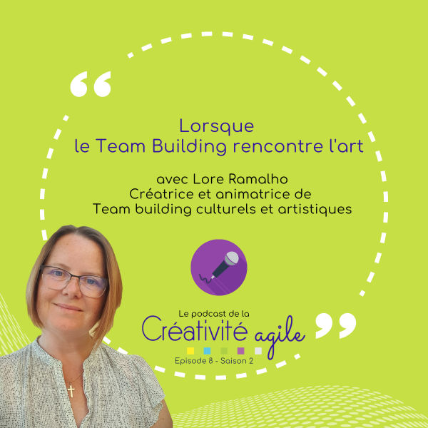 Podcast Creativité Agile interview Lore Ramalho